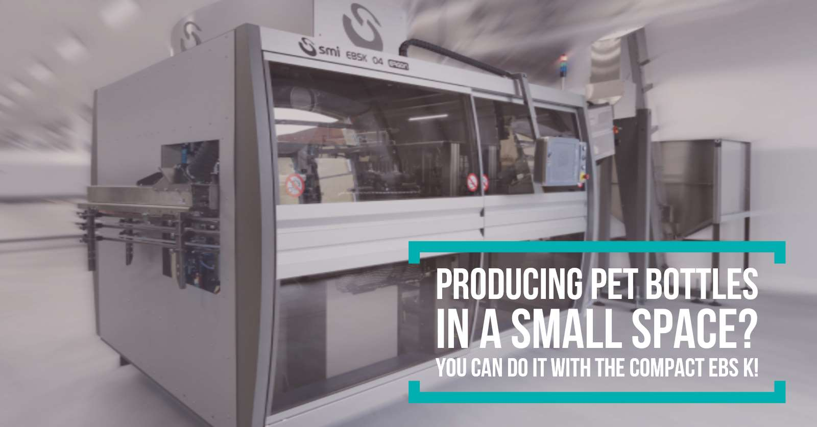 SMI: Ebs K Ergon to produce PET Bottles in a small space
