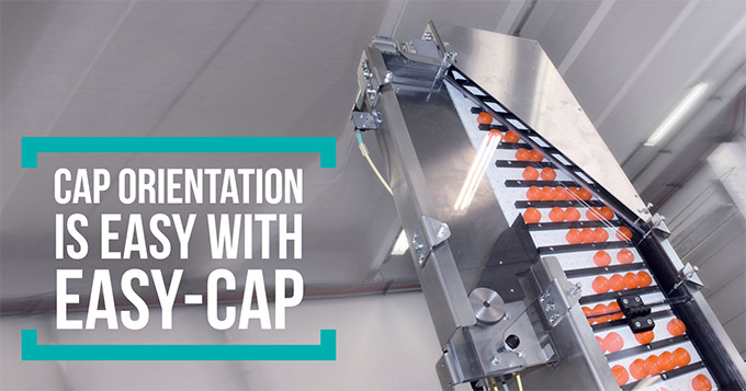 Cap orientation is easy with Easy-Cap