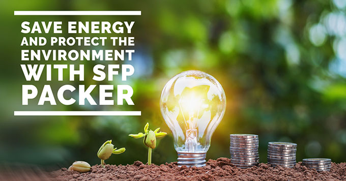 Save energy and protect the environment with SFP packer